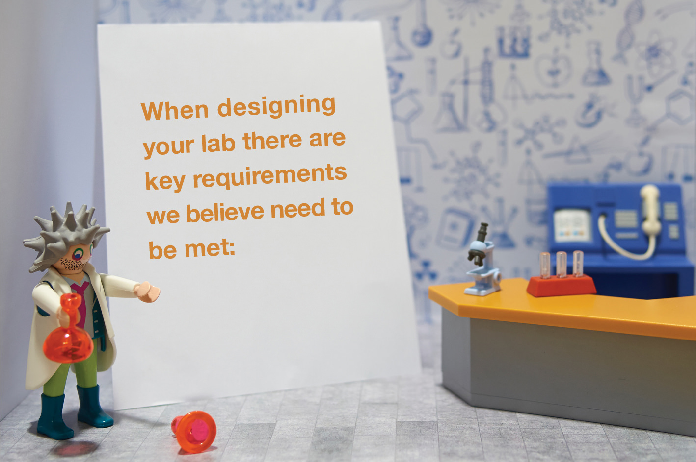 When designing your lab there are key requirements we believe need to be met:
