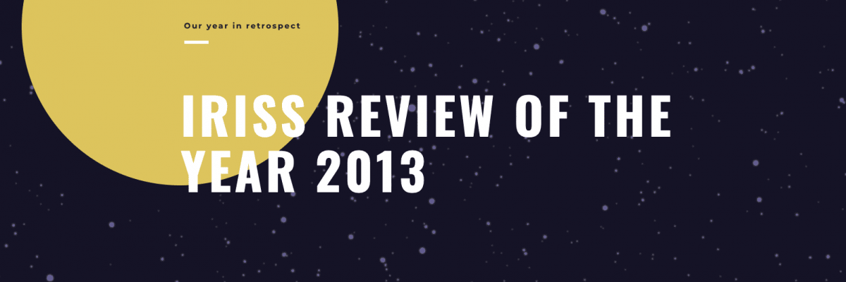 Iriss review of the year 2013
