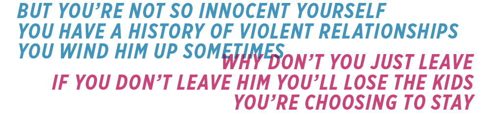 But you're not so innocent yourself. You have a history of violent relationships…
