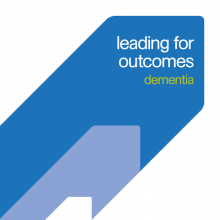 Leading for outcomes: Dementia