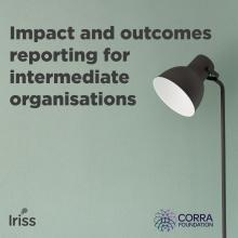 Impact and outcomes reporting for intermediate organisations