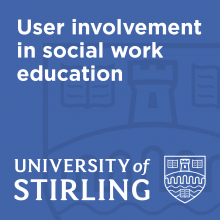 User involvement in social work education - University of Stirling