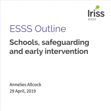 ESSS Outline: Schools, safeguarding and early intervention