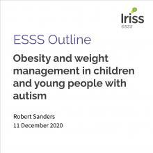 ESSS Outline Obesity and weight management in children and young people with autism