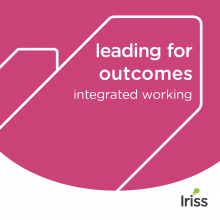 Leading for outcomes - integrated working